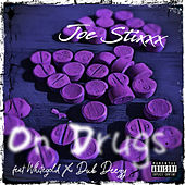 On Drugs by Joe Stixxx
