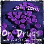 On Drugs by Joe Stixxx