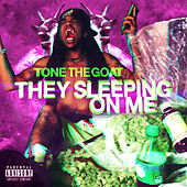 They Sleeping on Me von Tonethegoat