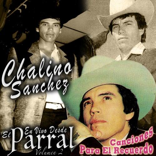 En Vivo Desde El Parral, Vol. 2: Canciones Para El Recuerdo by Chalino Sanchez
