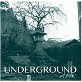 Underground by AMK