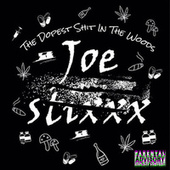 The Dopest Shit in the Woods by Joe Stixxx