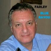 Blue Bayou by Farley