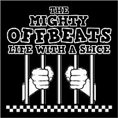 Life with a Slice de The Mighty Offbeats