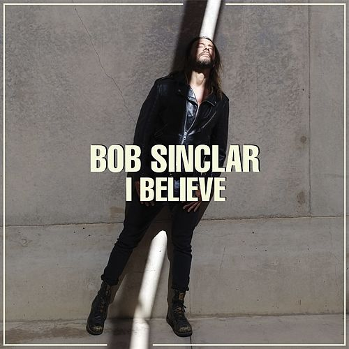 I Believe (Radio Edit) di Bob Sinclar