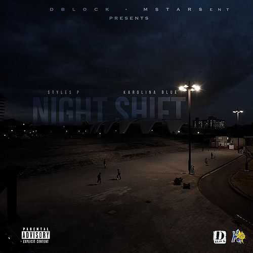 Night Shift by Styles P