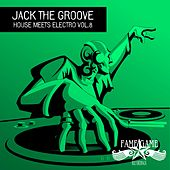 Jack the Groove - House Meets Electro, Vol. 8 by Various Artists