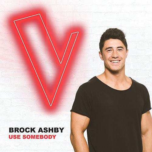 Use Somebody (The Voice Australia 2018 Performance / Live) by Brock Ashby