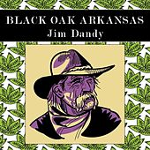 Jim Dandy (Live) by Black Oak Arkansas