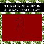 A Groovy Kind of Love (Mindbending Stereo Mix) von The Mindbenders
