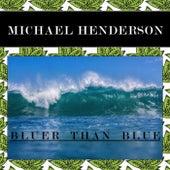 Bluer Than Blue by Michael Henderson (Pop)
