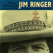 The Band Of Jesse James: The Best Of Jim Ringer by Jim Ringer