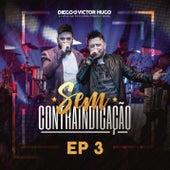 Sem Contraindicação, Parte 3 (Ao Vivo) de Diego & Victor Hugo