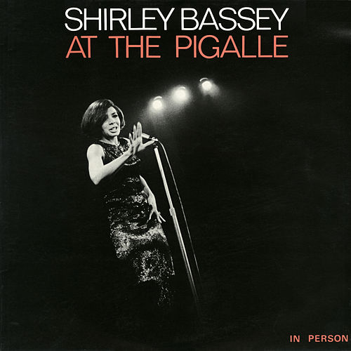 Shirley Bassey at the Pigalle (Live) von Shirley Bassey
