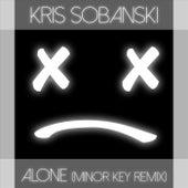 Alone (Minor Key Remix) de Kris Sobanski