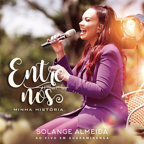 Entre Nós, Minha História de Solange Almeida