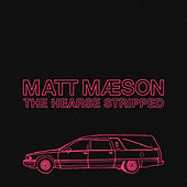 The Hearse (Stripped) de Matt Maeson