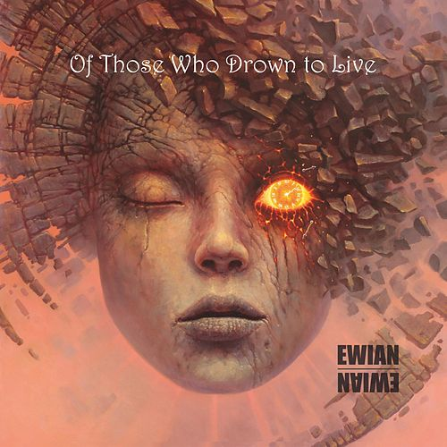 Of Those Who Drown to Live by Ewian