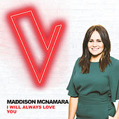 I Will Always Love You (The Voice Australia 2018 Performance / Live) de Maddison McNamara