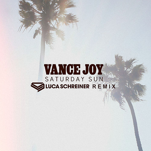 Saturday Sun (Luca Schreiner Remix) by Vance Joy