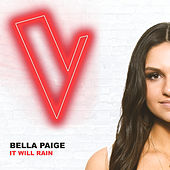It Will Rain (The Voice Australia 2018 Performance / Live) by Bella Paige