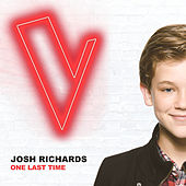 One Last Time (The Voice Australia 2018 Performance / Live) by Josh Richards