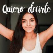 Quiero decirte by Laura Naranjo