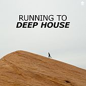 Running to Deep House by Various Artists