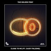 Close To Me (feat. Caisy Falzone) by The Golden Pony