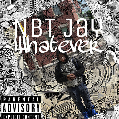 Whatever by NBT Jay