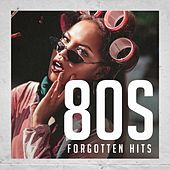 80's Forgotten Hits by Various Artists