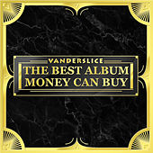 The Best Album Money Can Buy by Vanderslice