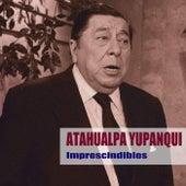 Canciones Imprescindibles de Atahualpa Yupanqui