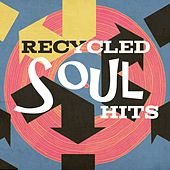 Recycled Soul Hits by Various Artists