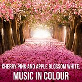 Cherry Pink and Apple Blossom White: Music in Colour de Various Artists