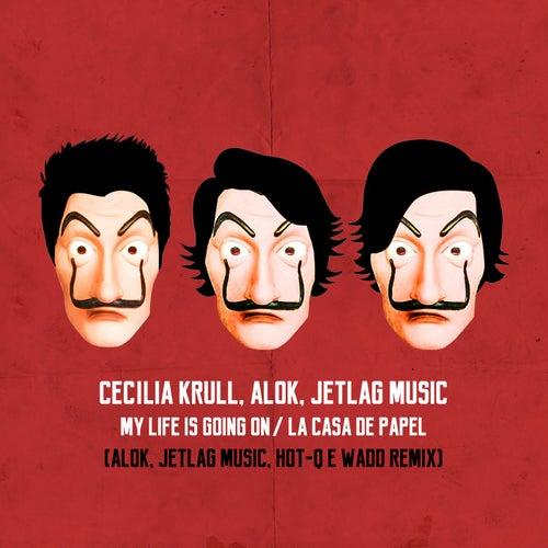 My Life Is Going On (Remix) (Original Musik aus der TV-Serie 'Haus des Geldes') von Alok Cecilia Krull