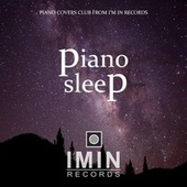 Piano Sleep de Piano Covers Club from I'm In Records