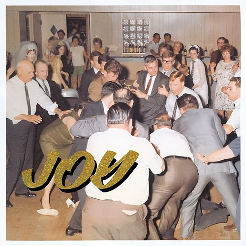 Joy as an Act of Resistance. von Idles