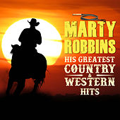 Marty Robbins His Greatest Country & Western Hits von Marty Robbins