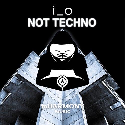 Not Techno by I_O