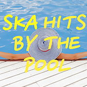 Ska Hits By The Pool by Various Artists