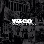 From Nowhere to Nothing by W.A.C.O.
