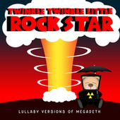 Lullaby Versions of Megadeth by Twinkle Twinkle Little Rock Star