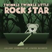 Lullaby Versions of Lynyrd Skynyrd by Twinkle Twinkle Little Rock Star