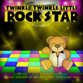 Lullaby Versions of Saturday Night Fever & Bee Gees by Twinkle Twinkle Little Rock Star