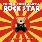 Lullaby Versions of Judas Priest by Twinkle Twinkle Little Rock Star