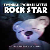 Lullaby Versions of Staind by Twinkle Twinkle Little Rock Star
