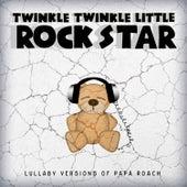 Lullaby Versions of Papa Roach by Twinkle Twinkle Little Rock Star