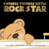 Lullaby Versions of Amy Winehouse by Twinkle Twinkle Little Rock Star