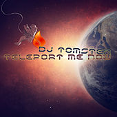 Teleport me now by Dj tomsten